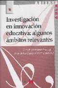 Investigacion en innovacion educativa: algunos ambitos relev