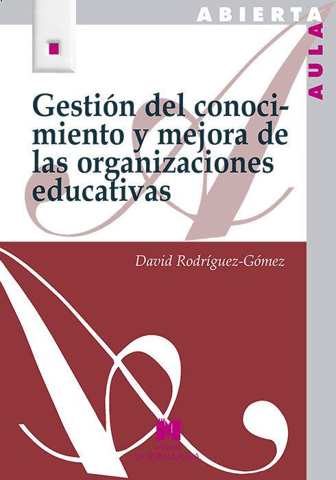 Gestion del conocimiento y mejora de las organizaciones educ