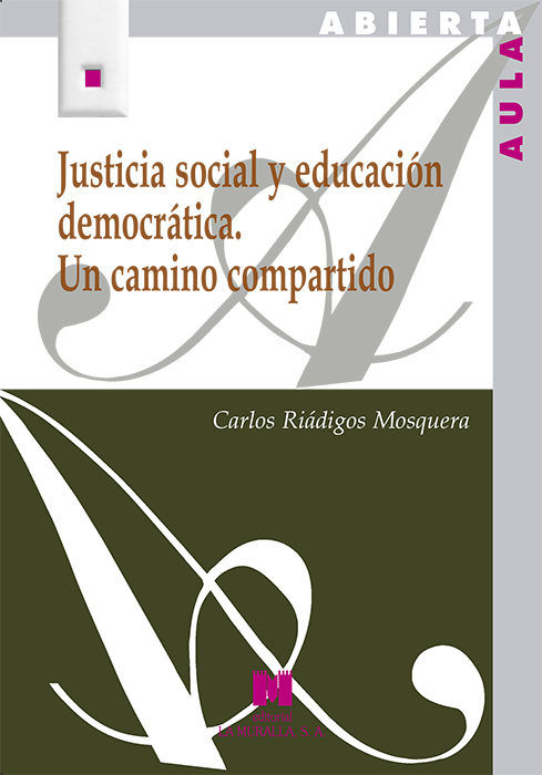 Justicia social y educacion democratica. un camino compartid