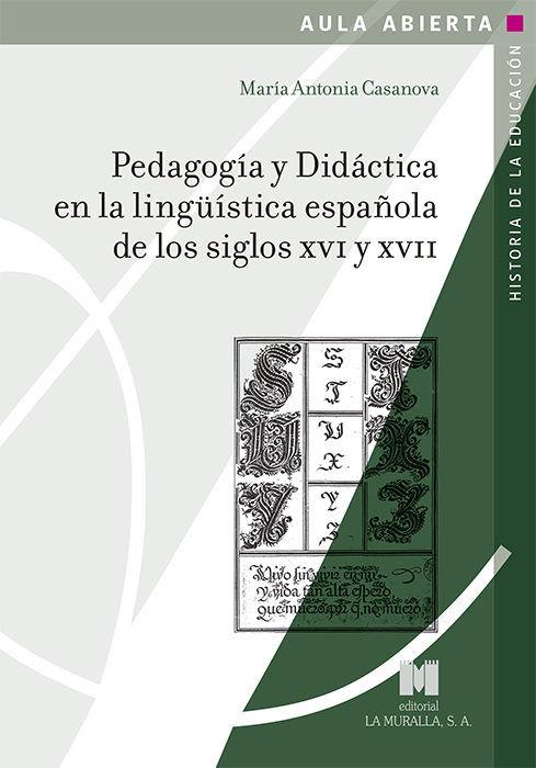 PEDAGOGIA Y DIDACTICA EN LA LINGÜISTICA ESPAÑOLA DE LOS SIGL