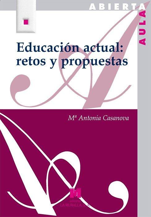 Educacion actual: retos y propuestas