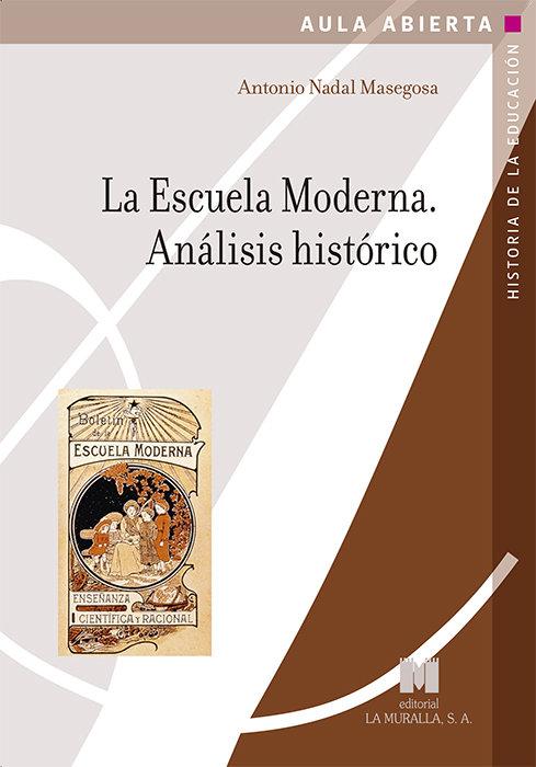 Escuela moderna. analisis historico,la