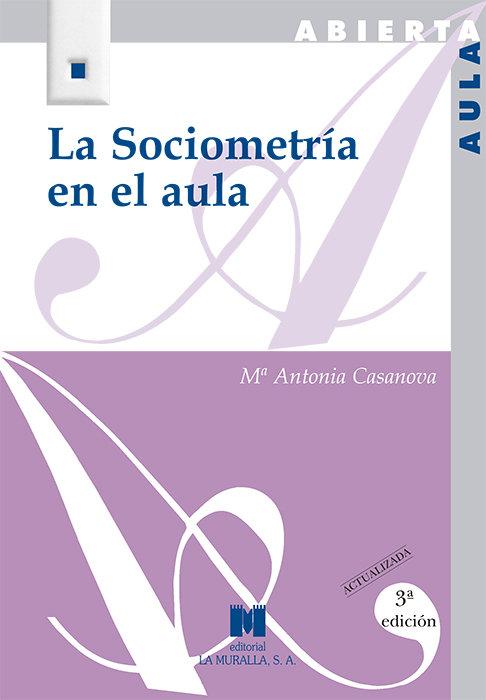 Sociometria en el aula. 3ª edicion actualizada,la