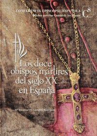 Doce obispos martires del siglo xx en espaÑa, los