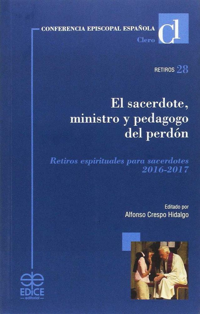 Sacerdote,ministro y pedagogo del perdon retiros 2016-2017