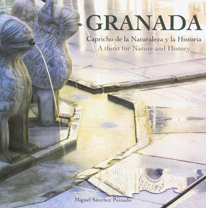 Granada capricho de la naturaleza y de la historia