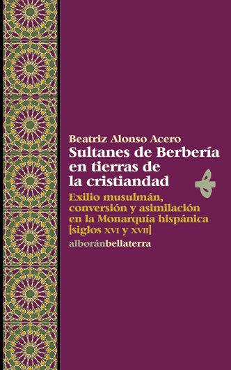 Sultanes berberia en tierras de la cristiandad