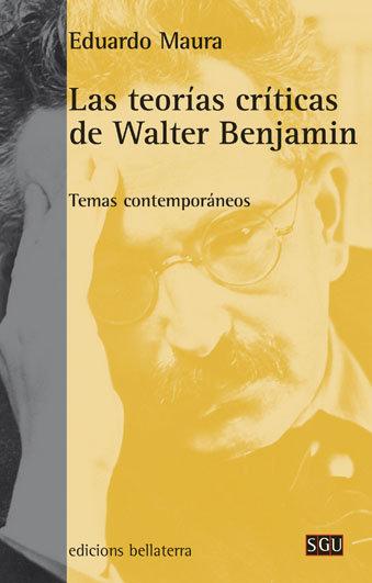 Teorias criticas de walter benjamin,las