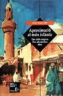 Aproximacio al mon islamic des dels origens fins als notres
