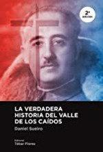 Verdadera historia del valle de los caidos 2ª edicion,la