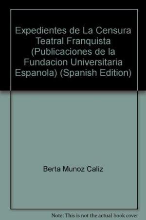 Expedientes de la censura teatral franquista