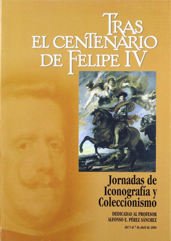 Tras el centenario de felipe iv