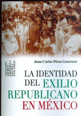 Identidad del exilio republicano en mexico,la