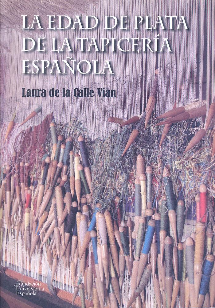 Edad de plata de la tapiceria española,la