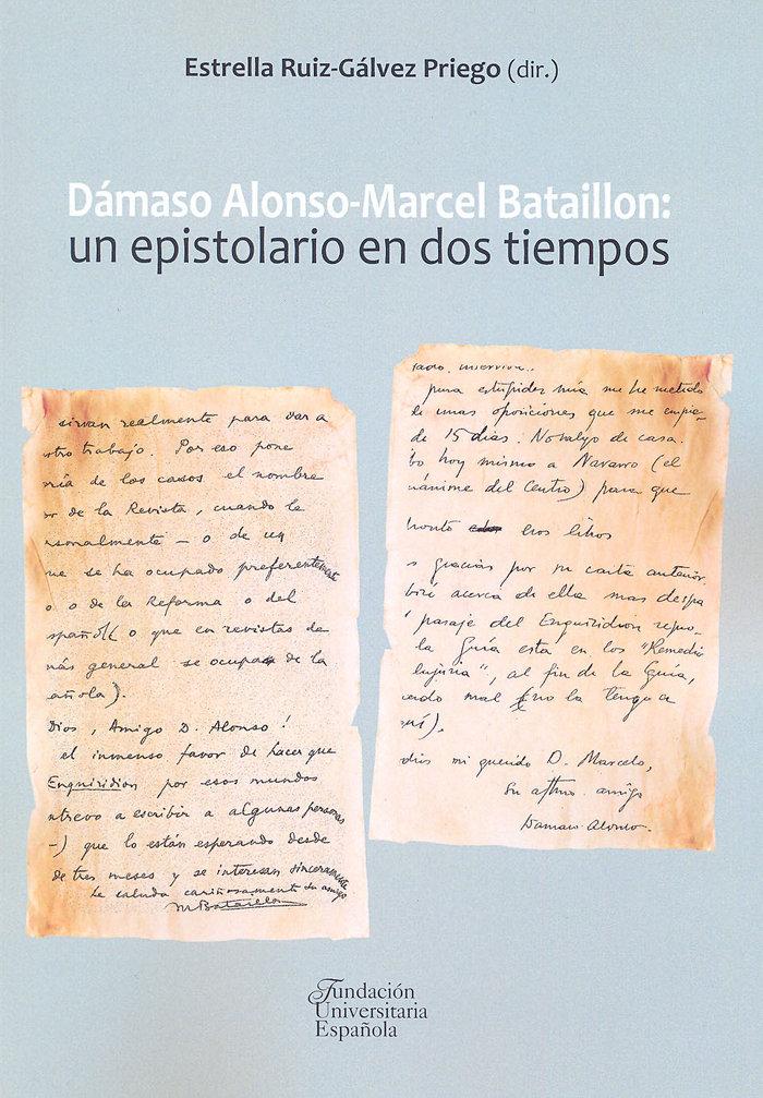 Damaso alonso-marcel bataillon: un epistolario en dos tiempo