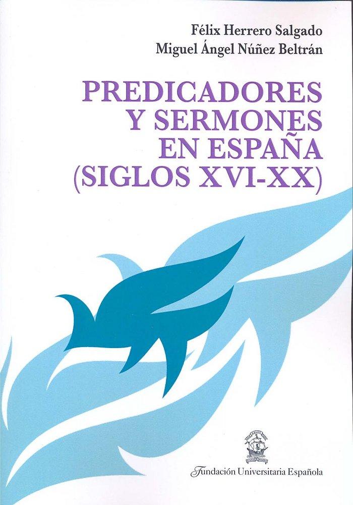 Predicadores y sermones en españa, siglos xvi-xx