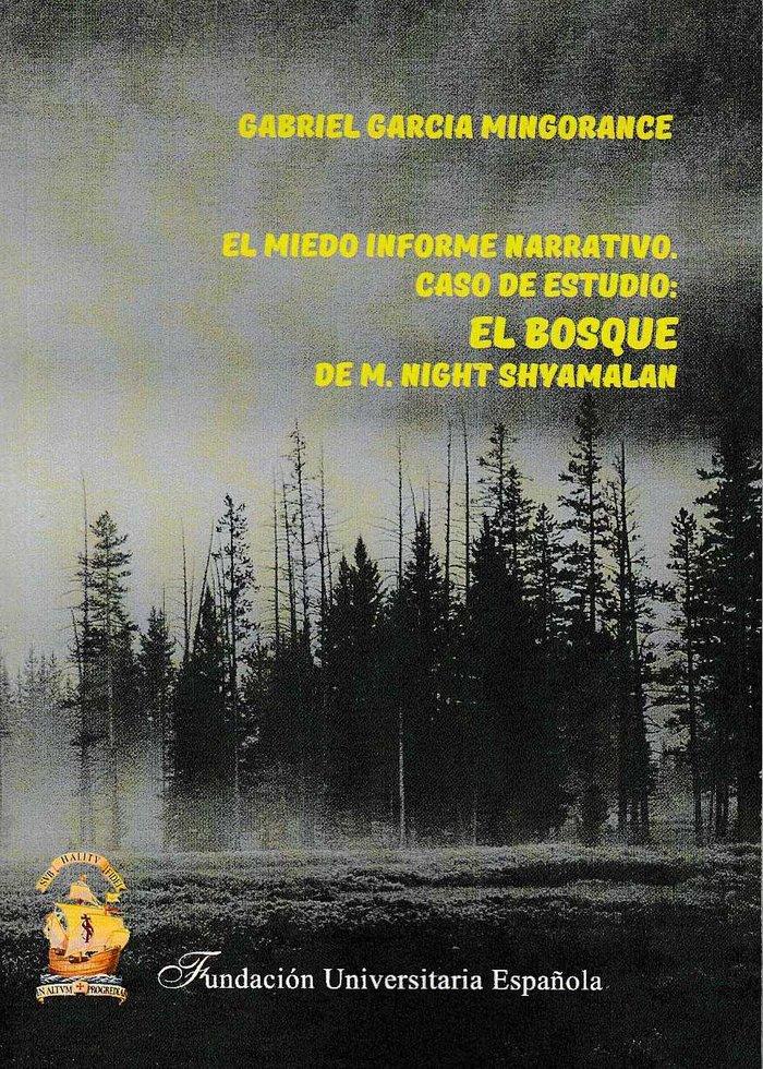 Miedo, informe narrativo. caso de estudio: el bosque de m. n