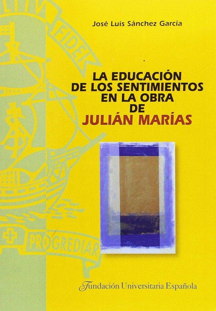 Educacion de los sentimientos en la obra de julian marias,la