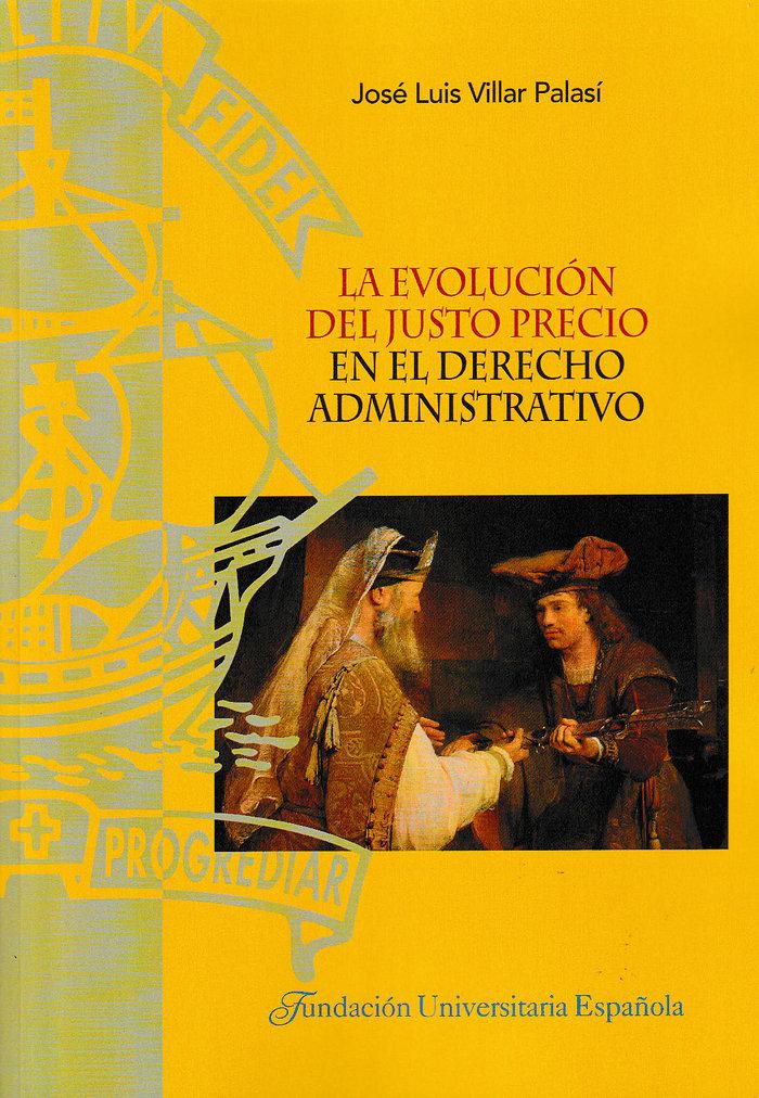 Evolucion del justo precio en el derecho administrativo,la