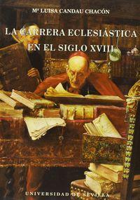 Carrera eclesiastica sig.xviii
