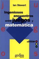 Ingeniosos encuentros entre juegos y matematicas