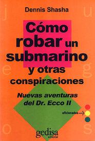 Como robar un submarino y otras conspiracionees