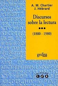 Discursos sobre la lectura 1880-1980