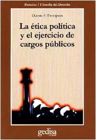 Etica politica ejercicio cargos publicos