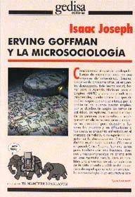 Erving goffmant y la microsociologia