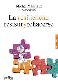Resiliencia resistir y rehacerse