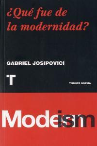 Que fue de la modernidad