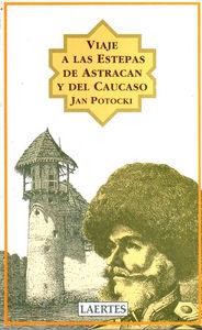 Viaje a las estepas de astracan y caucaso