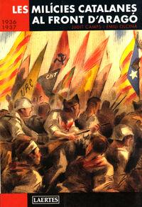 Les milicies catalanes al front d'arago. 1936-1937