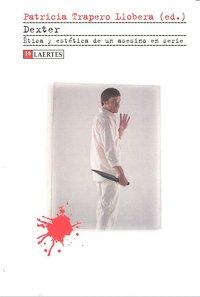 Dexter etica y estetica de un asesino en serie