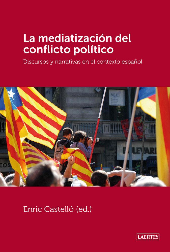 Mediatizacion del conflicto politico,la