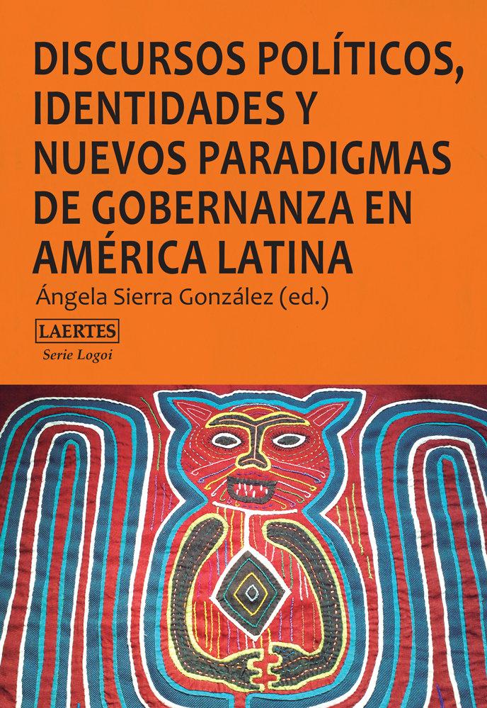 Discursos politicos identidades y nuevos paradigmas de gobe
