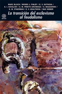 Transicion del esclavismo al feudalismo,la 2011