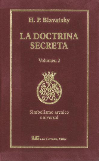 Doctrina secreta. tomo ii: simbolismo arcaico y universal,la