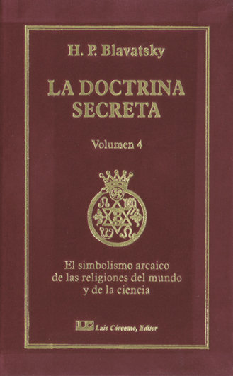Doctrina secreta, tomo iv: el simbolismo arcaico de las reli