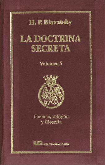 Doctrina secreta, tomo v: ciencia, religion y filosofia,la