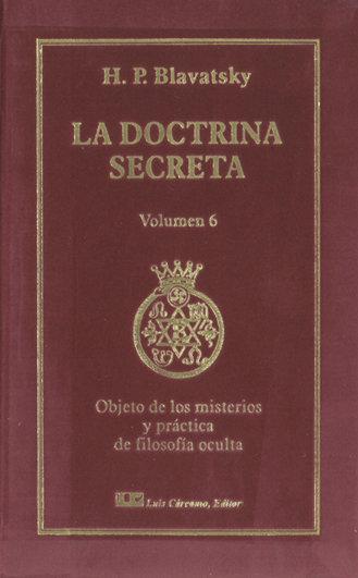 Doctrina secreta. tomo vi: objetos de los misterios y practi