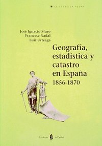Geografia estadistica y catastro en españa 1856-1870