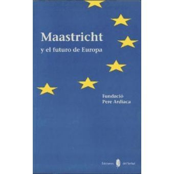 Maastricht y el futuro de europa