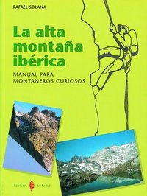 Alta montaña iberica manual para montañeros curiosos, la