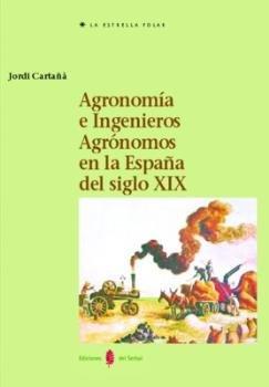 Agronomia e ingenieros agronomos en la españa siglo xix