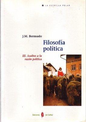 Filosofia politica iii asaltos a la razon politica