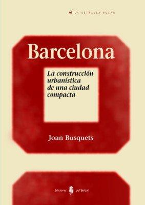 Barcelona construccion urbanista ciudad compacta