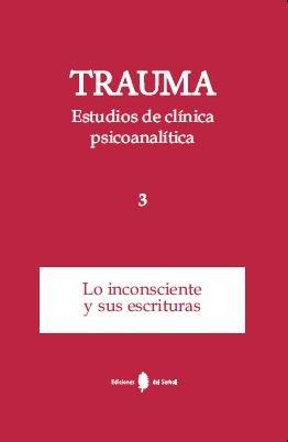 Trauma-3. estudios de clinica psicoanalitica