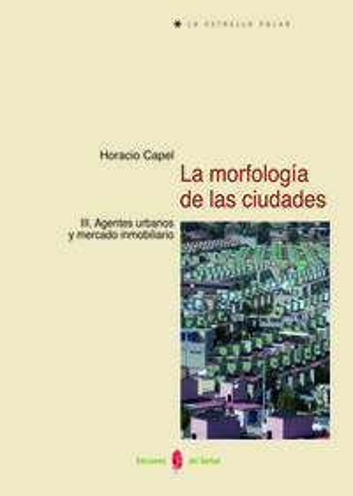 La morfologia de las ciudades tomo iii agentes urbanos y mer