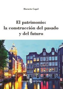 Patrimonio: la construccion del pasado y del futuro,el